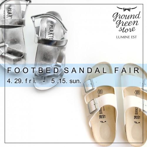 "4/29(fri)~5/15(sun) ""FootbedSandalFair"" 新宿ルミネエスト店"